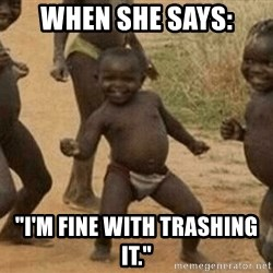 "Success African Kid - When she says: ""I'm fine with trashing it."""