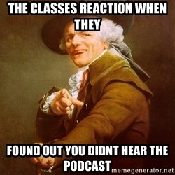 Joseph Ducreux - The clasSes reaCtion when they Found out you didnt hear the podcast