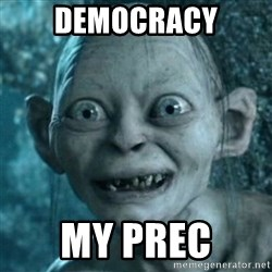 My Precious Gollum - Democracy My prec