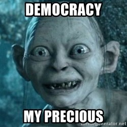 My Precious Gollum - Democracy My precious
