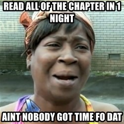 Ain't Nobody got time fo that - Read all of the chapter in 1 night aint nobody got time fo dat