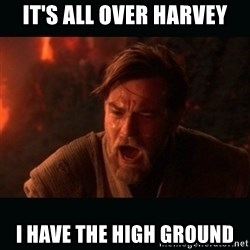 "Obi Wan Kenobi ""You were my brother!"" - It's all over Harvey I Have the high ground"