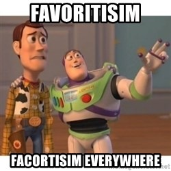 Toy story - Favoritisim Facortisim EVERYWHERE