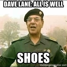 Baghdad Bob - Dave Lane: all is well Shoes
