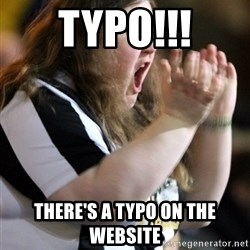 Screaming Fatty - TYPO!!! There's a typo on the website