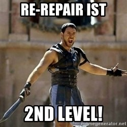 GLADIATOR - Re-Repair ist 2nd Level!