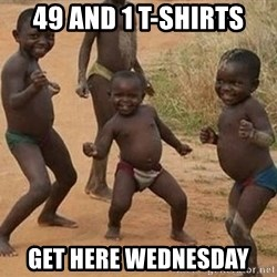 Dancing African Kid - 49 and 1 t-shirts get here wednesday