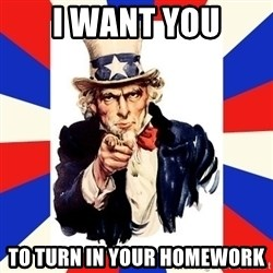 uncle sam i want you - I want you To turn in your Homework