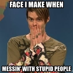 SNL Stefon - face I make when messin' with stupid people