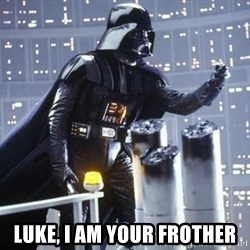Darth Vader Shaking Fist - luke, i am your frother