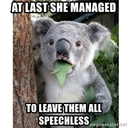 surprised koala - At last she managed to leave them all Speechless