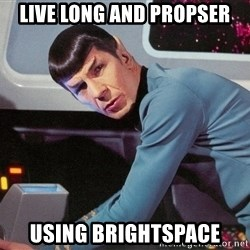 Spock Scan - live long and propser using brightspace