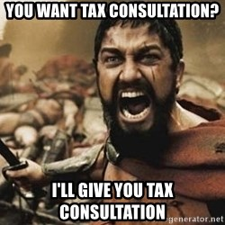 300 - you want tax consultation? i'll give you tax consultation