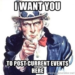 Uncle Sam - I want you to post current events here