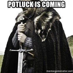 Sean Bean Game Of Thrones - POTLUCK IS COMING