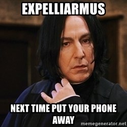 Professor Snape - expelliarmus next time put your phone away