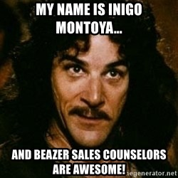 You keep using that word, I don't think it means what you think it means - My name is Inigo Montoya... and Beazer Sales Counselors are awesome!