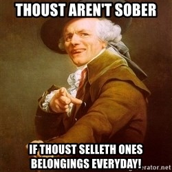 Joseph Ducreux - Thoust aren't sober If THOust selleth ones belongings everyday!