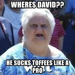 Fat Woman Wat - Wheres David?? he sucks toffees liKe a pro