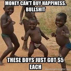 Dancing african boy - money can't buy happiness. bullshit these boys just got $5 each