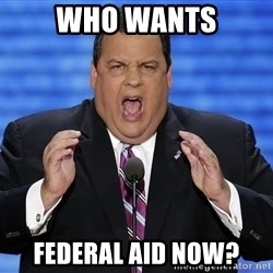 Hungry Chris Christie - Who wants Federal aid now?