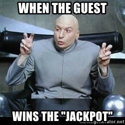 """dr. evil quotation marks - when the guest wins the """"jackpot"""""""
