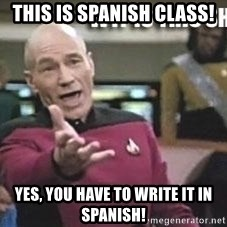 Patrick Stewart WTF - This is Spanish Class! Yes, you have to write it in Spanish!