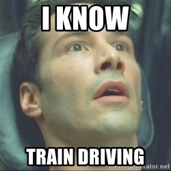i know kung fu - I know Train driving
