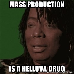 Rick James - Mass production Is a helluva drug