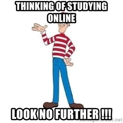 Where's Waldo - Thinking of studying online look no further !!!