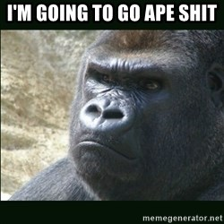 Rustled Jimmies - I'm going to go ape shit