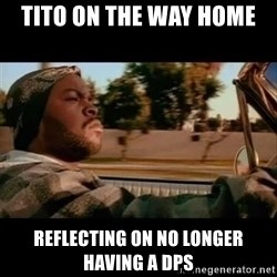 Ice Cube- Today was a Good day - tito on the way home reflecting on no longer having a dps
