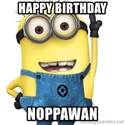 Despicable Me Minion - happy birthday Noppawan
