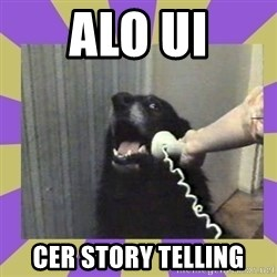 Yes, this is dog! - alo ui cer story telling