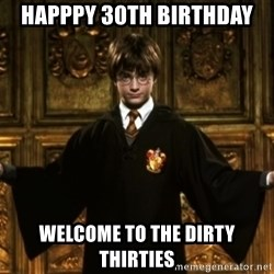Harry Potter Come At Me Bro - Happpy 30th BIRTHDAY  Welcome to the dirty thirties