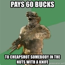 philosoraptor call of duty - Pays 60 bucks to cheapshot somebody in the nuts with a knife
