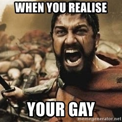 300 - When you realise your gay