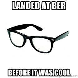 hipster glasses - landed at ber before it was cool