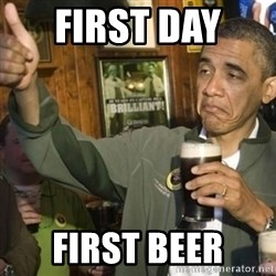 THUMBS UP OBAMA - First Day  First BEER
