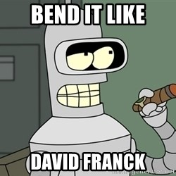 Typical Bender - Bend it like David Franck