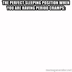 fondo blanco white background - The perfect sleeping POSITION when you are having period cramps: