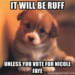 cute puppy - It will be ruFf unless you vote for nicole faye