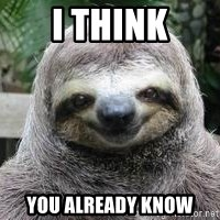 Sexual Sloth - i think you already know