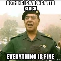 Iraqi Information Minister - nothing is wrong with slack everything is fine