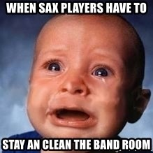Very Sad Kid - When sax players have to Stay an clEan the band room