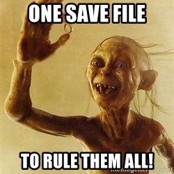 Gollum with ring - One Save file To rule them all!