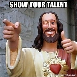 jesus says - show your talent