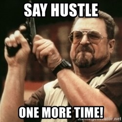 Walter Sobchak with gun - Say hustle One more time!