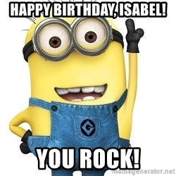 Despicable Me Minion - Happy Birthday, Isabel! you Rock!