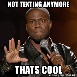 Kevin Hart - Not texting anymore thats cool